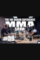JRE MMA Show #38 with Gaston Bolanos  Kirian Fitzgibbons