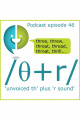 46: Three, through, throw and other /θr/ combination words