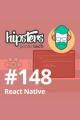React Native – Hipsters #148