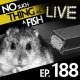 188: Episode 188: No Such Thing As A Mouth-Propelled Grenade Launcher