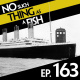 Episode 163: No Such Thing As Too Fast For A Fish