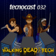 032 – The Walking Dead of Tech