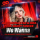 Alexandra Stan  Inna feat. Daddy Yankee – We Wanna (Dj Melnikoff  Mike Prado Remix)