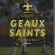 Geaux Saints Podcast 063 – New Orleans Saints Draft 2018
