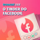 088 – O Tinder do Facebook