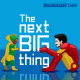 044 – The Next Big Thing