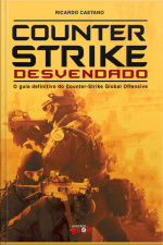 Counter-strike Desvendado: O Guia Definitivo Do Counter-strike Global Offensive