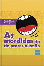 As Mordidas Do Tio Pastor Alemão