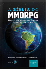 A Bíblia Do Mmorpg : Massive Multiplayer Online Roleplaying Game