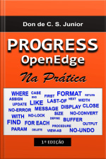 Progress Openedge: Na Pratica