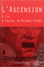 L Ascension, O Sia, O Cristal Do Milagre Chinês