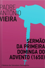 Sermão Da Primeira Dominga Do Advento (1650)
