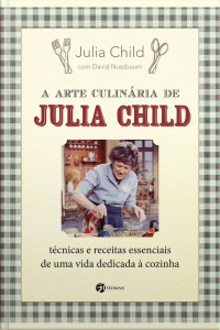 A Arte Culinária De Julia Child