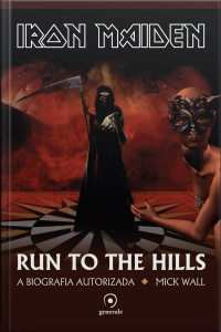 Iron Maiden: Run To The Hills: A Biografia Autorizada