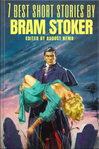 7 Best Short Stories By Bram Stoker